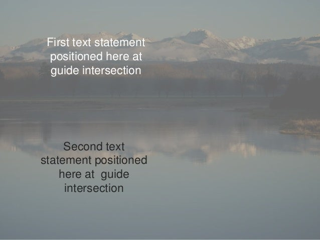 First text statement positioned here at  guide intersection     Second textstatement positioned    here at guide     inter...