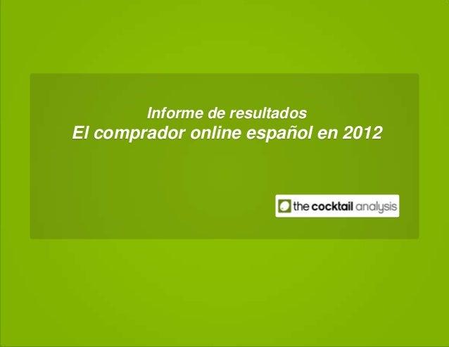 Informe de resultados El comprador online español en 2012