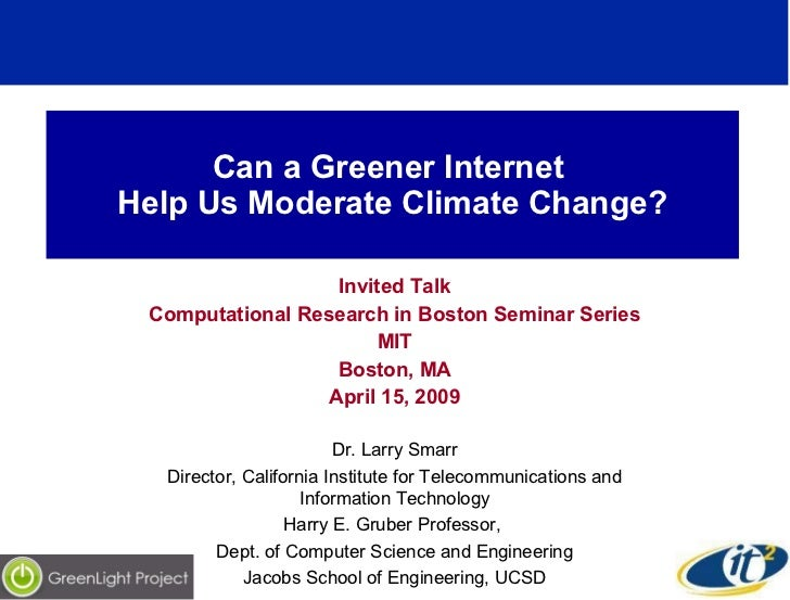 Can a Greener Internet  Help Us Moderate Climate Change? Invited Talk Computational Research in Boston Seminar Series MIT ...