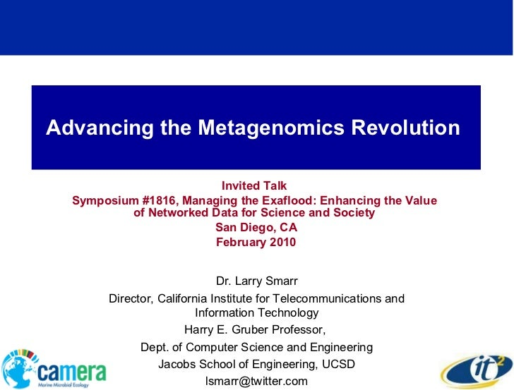 Advancing the Metagenomics Revolution  Invited Talk  Symposium #1816, Managing the Exaflood: Enhancing the Value  of Netwo...