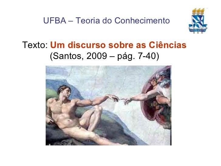 Texto:  Um discurso sobre as Ciências  (Santos, 2009 – pág. 7-40)