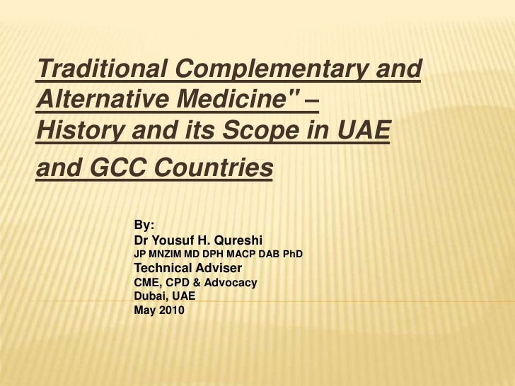 """<br />Traditional Complementary and Alternative Medicine"""" – History and its Scope in UAE <br />and GCC Countries<br /..."""