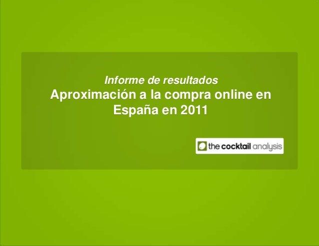 Informe de resultados Aproximación a la compra online en España en 2011