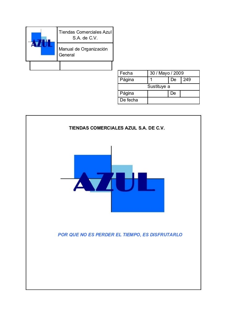 Tiendas Comerciales Azul      S.A. de C.V.Manual de OrganizaciónGeneral                           Fecha       30 / Mayo / ...