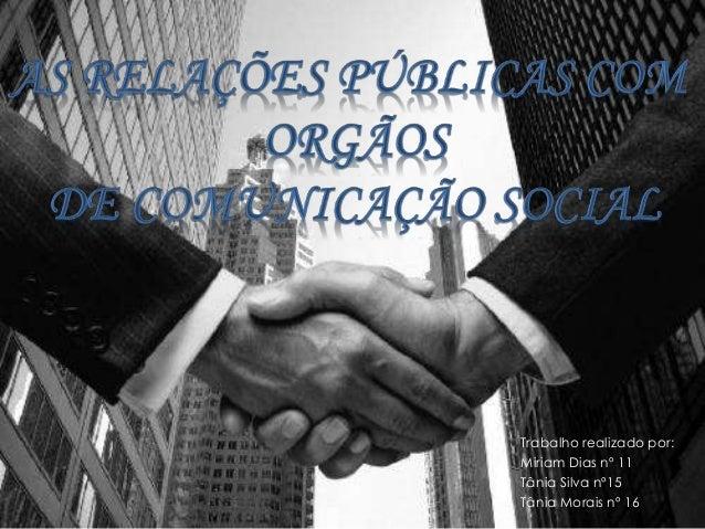 Trabalho realizado por: Miriam Dias nº 11 Tânia Silva nº15 Tânia Morais nº 16