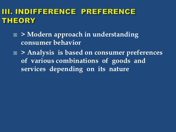consumer behavior theory Consumer theory is the study of how people decide to spend their money, given their preferences and budget constraints a branch of microeconomics, consumer theory shows how individuals make .