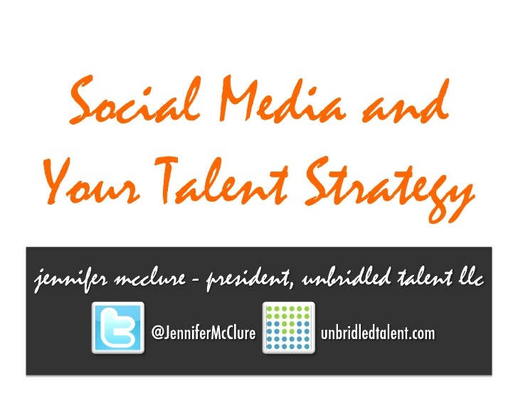 Social Media & Your Talent Strategy - April 2012