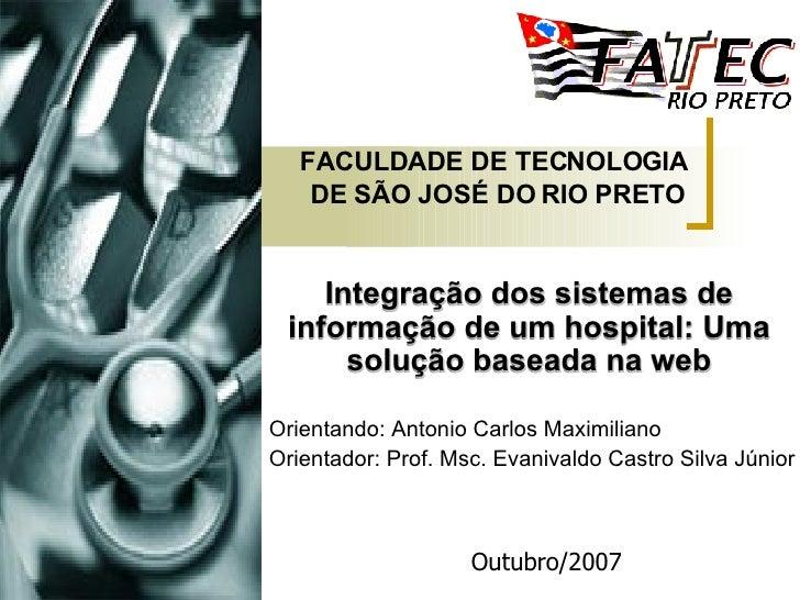 Orientando: Antonio Carlos Maximiliano Orientador: Prof. Msc. Evanivaldo Castro Silva Júnior FACULDADE DE TECNOLOGIA  DE S...