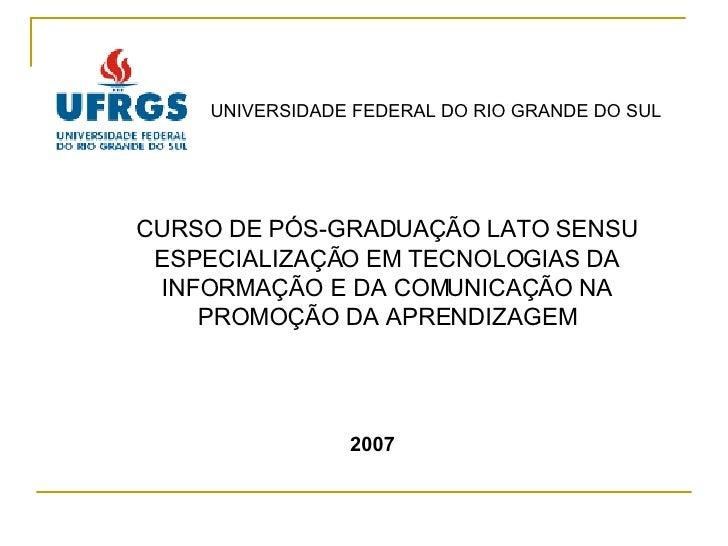 CURSO DE PÓS-GRADUAÇÃO LATO SENSU ESPECIALIZAÇÃO EM TECNOLOGIAS DA INFORMAÇÃO E DA COMUNICAÇÃO NA PROMOÇÃO DA APRENDIZAGEM...