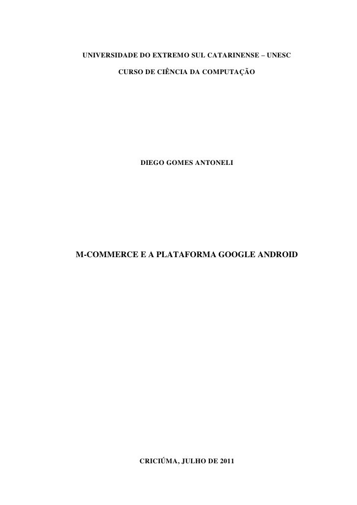 0 UNIVERSIDADE DO EXTREMO SUL CATARINENSE – UNESC         CURSO DE CIÊNCIA DA COMPUTAÇÃO              DIEGO GOMES ANTONELI...