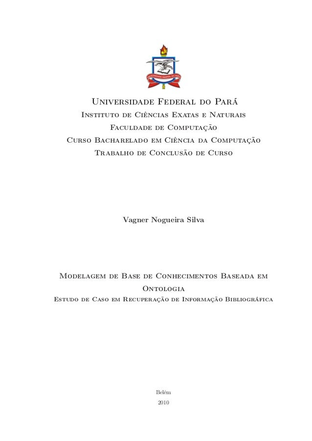 Universidade Federal do Pará       Instituto de Ciências Exatas e Naturais              Faculdade de Computação   Curso Ba...