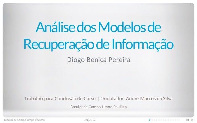 Análise dos Modelos de                  Recuperação de Informação                                               Diogo Be...