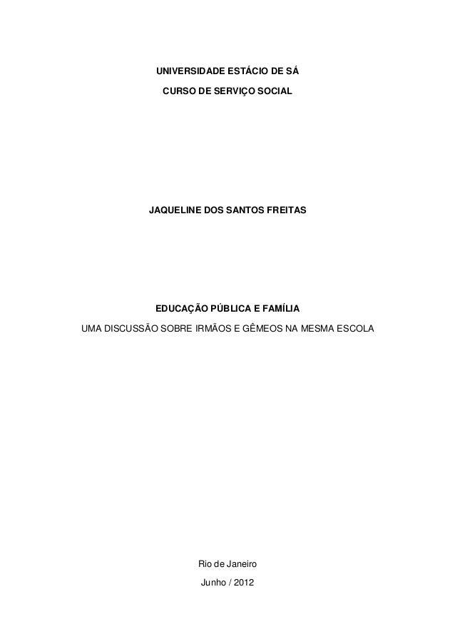 UNIVERSIDADE ESTÁCIO DE SÁCURSO DE SERVIÇO SOCIALJAQUELINE DOS SANTOS FREITASEDUCAÇÃO PÚBLICA E FAMÍLIAUMA DISCUSSÃO SOBRE...