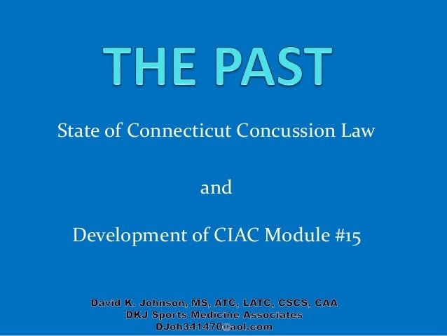 State of Connecticut Concussion Law and Development of CIAC Module #15