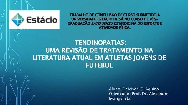 TRABALHO DE CONCLUSÃO DE CURSO SUBMETIDO À UNIVERSIDADE ESTÁCIO DE SÁ NO CURSO DE PÓS- GRADUAÇÃO LATO SENSU DE MEDICINA DO...