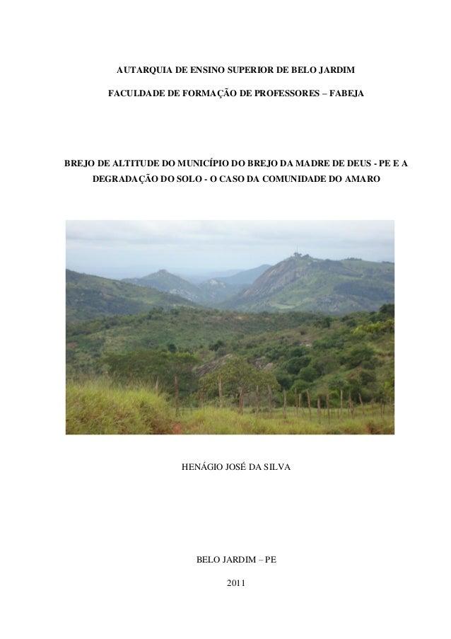 0 AUTARQUIA DE ENSINO SUPERIOR DE BELO JARDIM FACULDADE DE FORMAÇÃO DE PROFESSORES – FABEJA BREJO DE ALTITUDE DO MUNICÍPIO...