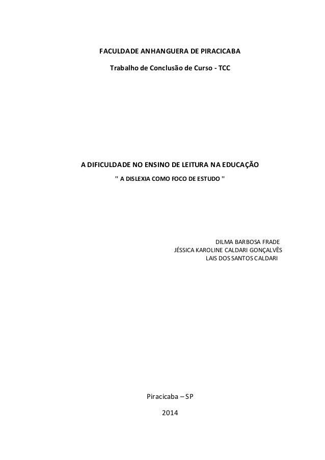 FACULDADE ANHANGUERA DE PIRACICABA Trabalho de Conclusão de Curso - TCC A DIFICULDADE NO ENSINO DE LEITURA NA EDUCAÇÃO '' ...