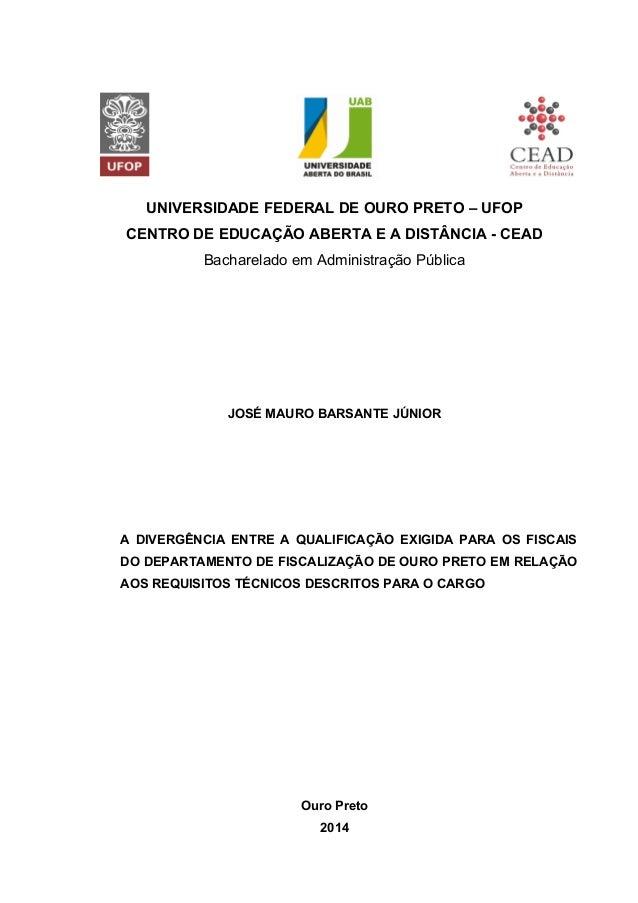 UNIVERSIDADE FEDERAL DE OURO PRETO – UFOP CENTRO DE EDUCAÇÃO ABERTA E A DISTÂNCIA - CEAD Bacharelado em Administração Públ...