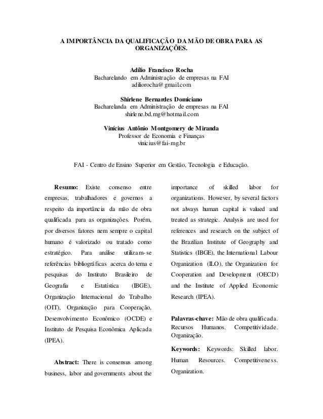 A IMPORTÂNCIA DA QUALIFICAÇÃO DA MÃO DE OBRA PARA AS  ORGANIZAÇÕES.  Adílio Francisco Rocha  Bacharelando em Administração...