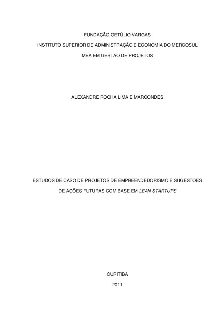 FUNDAÇÃO GETÚLIO VARGAS INSTITUTO SUPERIOR DE ADMINISTRAÇÃO E ECONOMIA DO MERCOSUL                 MBA EM GESTÃO DE PROJET...