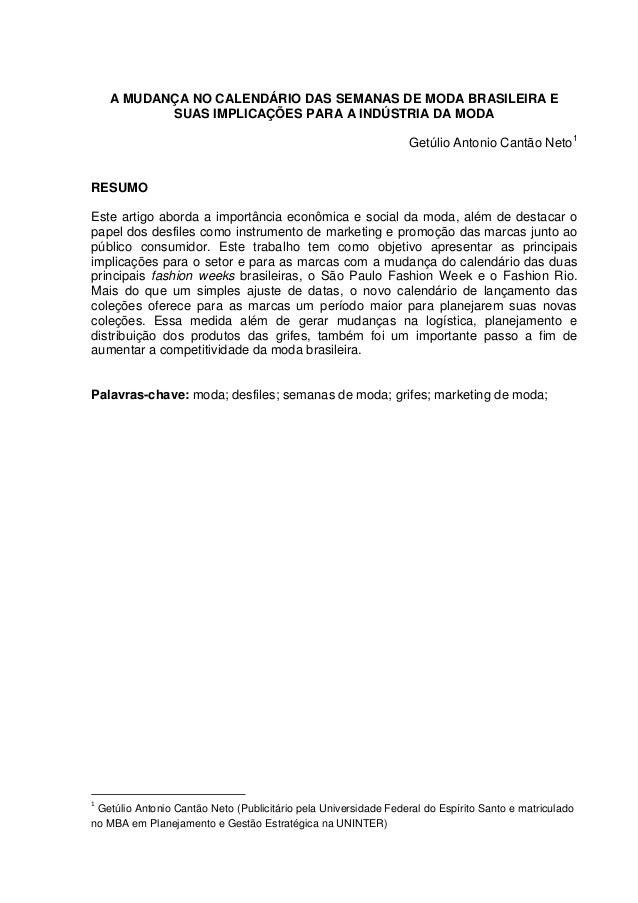 A MUDANÇA NO CALENDÁRIO DAS SEMANAS DE MODA BRASILEIRA ESUAS IMPLICAÇÕES PARA A INDÚSTRIA DA MODAGetúlio Antonio Cantão Ne...