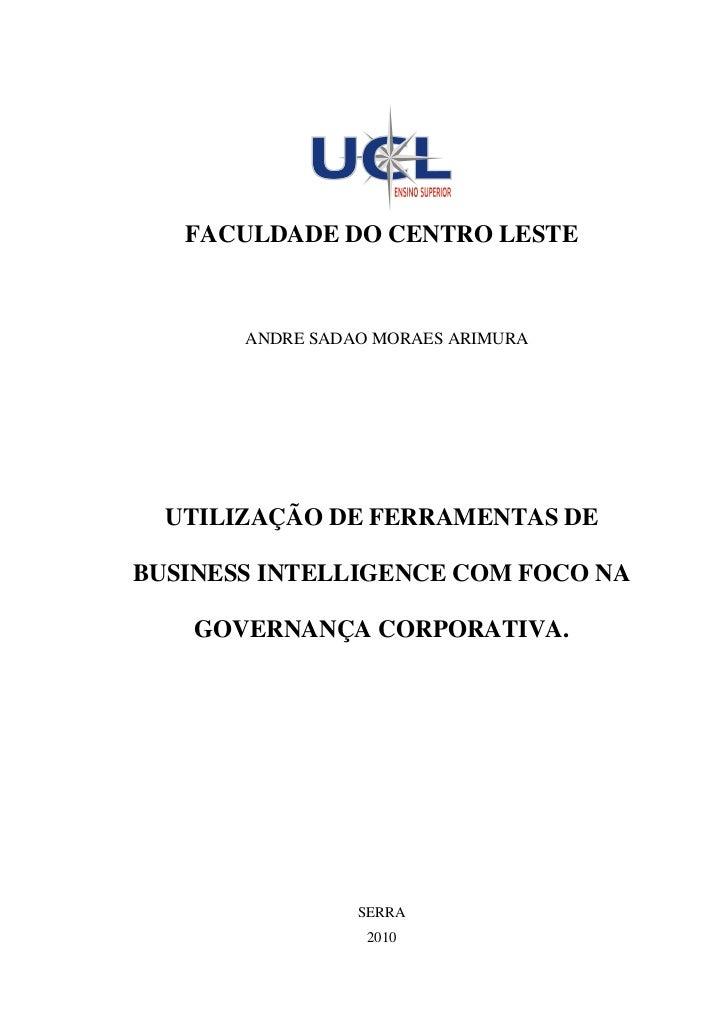 FACULDADE DO CENTRO LESTE       ANDRE SADAO MORAES ARIMURA  UTILIZAÇÃO DE FERRAMENTAS DEBUSINESS INTELLIGENCE COM FOCO NA ...