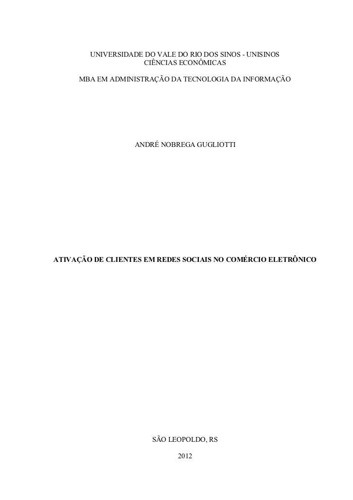 UNIVERSIDADE DO VALE DO RIO DOS SINOS - UNISINOS                     CIÊNCIAS ECONÔMICAS     MBA EM ADMINISTRAÇÃO DA TECNO...
