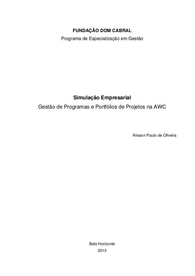 FUNDAÇÃO DOM CABRAL Programa de Especialização em Gestão  Simulação Empresarial Gestão de Programas e Portfólios de Projet...