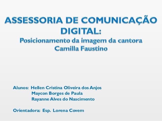 Alunos: Hellen Cristina Oliveira dos Anjos        Maycon Borges de Paula        Rayanne Alves do NascimentoOrientadora: Es...