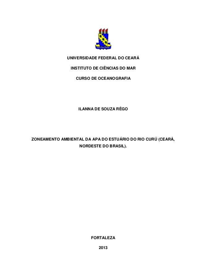 UNIVERSIDADE FEDERAL DO CEARÁ INSTITUTO DE CIÊNCIAS DO MAR CURSO DE OCEANOGRAFIA ILANNA DE SOUZA RÊGO ZONEAMENTO AMBIENTAL...