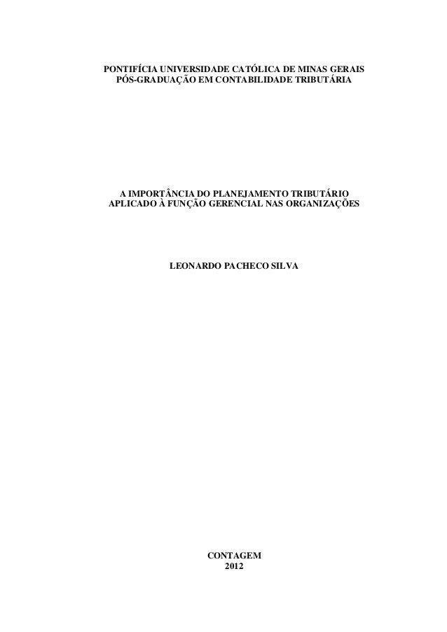 PONTIFÍCIA UNIVERSIDADE CATÓLICA DE MINAS GERAIS PÓS-GRADUAÇÃO EM CONTABILIDADE TRIBUTÁRIA A IMPORTÂNCIA DO PLANEJAMENTO T...