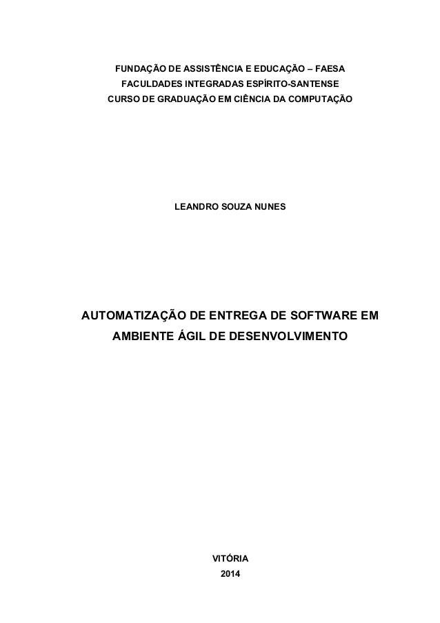 FUNDAÇÃO DE ASSISTÊNCIA E EDUCAÇÃO – FAESA FACULDADES INTEGRADAS ESPÍRITO-SANTENSE CURSO DE GRADUAÇÃO EM CIÊNCIA DA COMPUT...