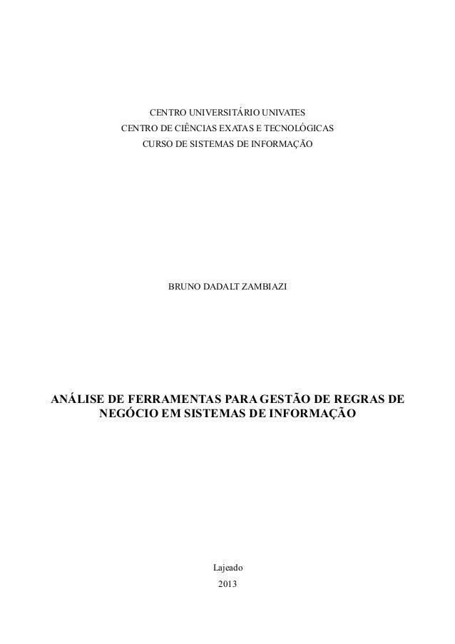 CENTRO UNIVERSITÁRIO UNIVATES CENTRO DE CIÊNCIAS EXATAS E TECNOLÓGICAS CURSO DE SISTEMAS DE INFORMAÇÃO  BRUNO DADALT ZAMBI...