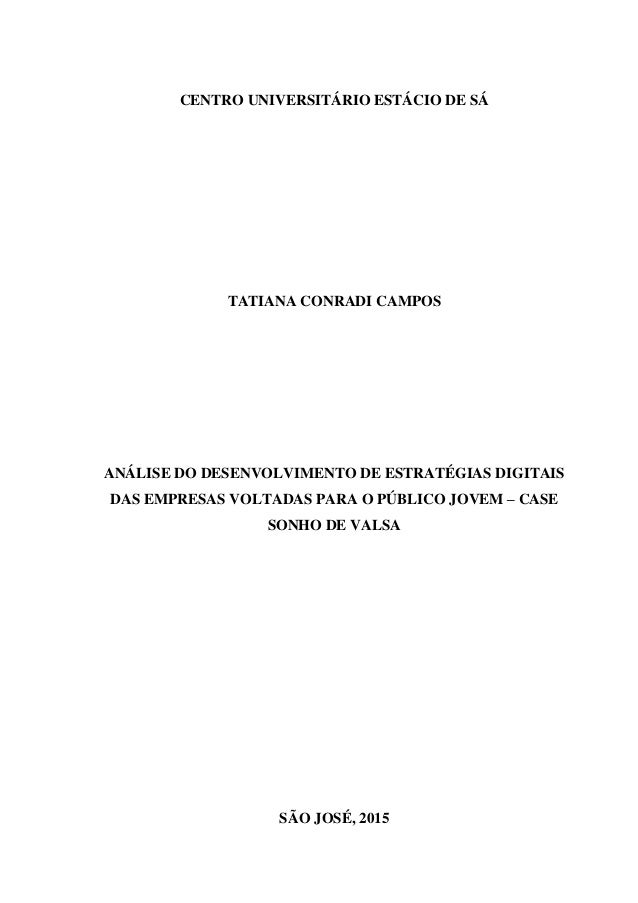 CENTRO UNIVERSITÁRIO ESTÁCIO DE SÁ TATIANA CONRADI CAMPOS ANÁLISE DO DESENVOLVIMENTO DE ESTRATÉGIAS DIGITAIS DAS EMPRESAS ...