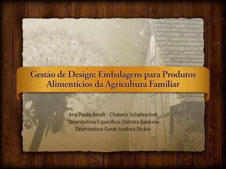 Trabalho de Conclusão de Curso - Gestão de Design: Embalagens para Produtos Alimentícios da Agricultura Familiar