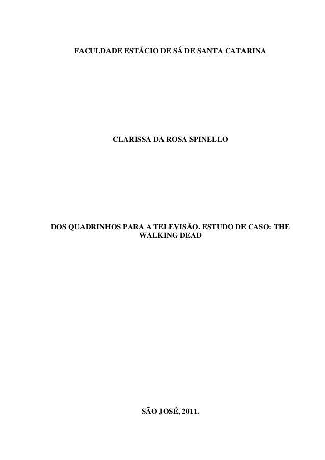 FACULDADE ESTÁCIO DE SÁ DE SANTA CATARINA CLARISSA DA ROSA SPINELLO DOS QUADRINHOS PARA A TELEVISÃO. ESTUDO DE CASO: THE W...