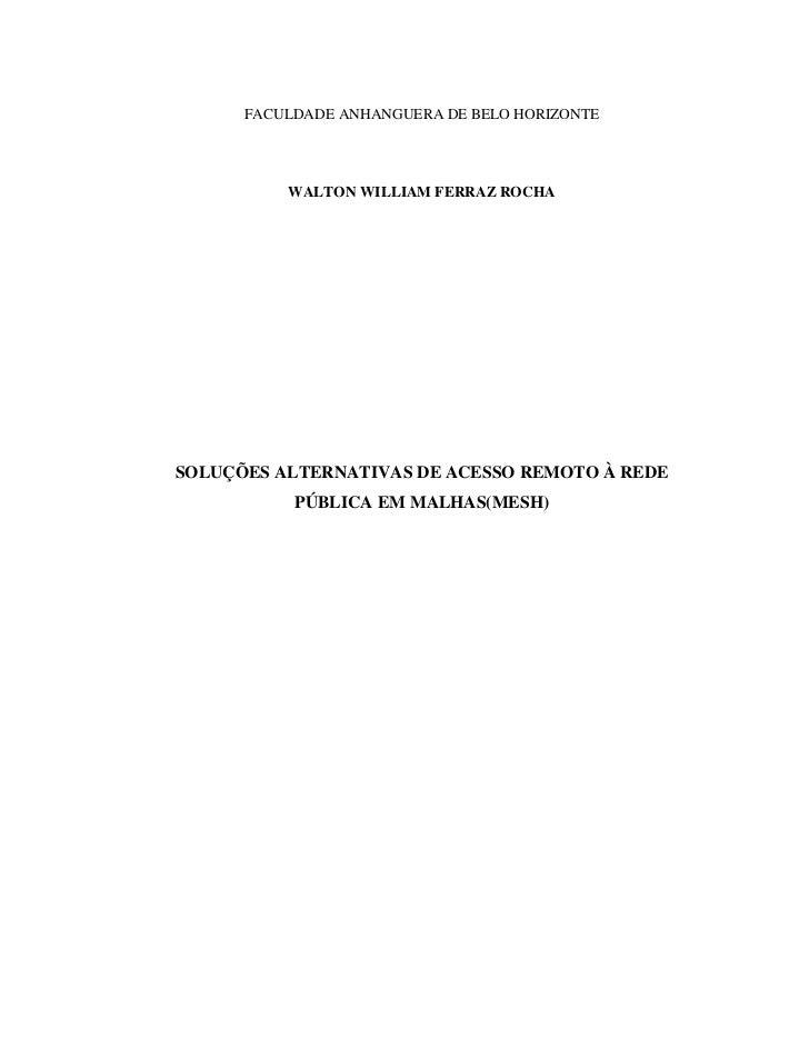 FACULDADE ANHANGUERA DE BELO HORIZONTE          WALTON WILLIAM FERRAZ ROCHASOLUÇÕES ALTERNATIVAS DE ACESSO REMOTO À REDE  ...