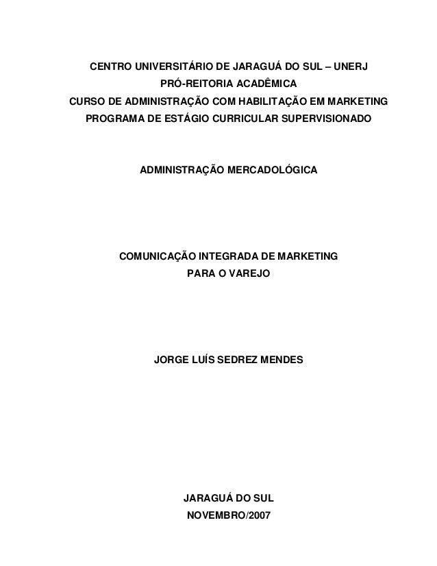4731c52ccd45 CENTRO UNIVERSITÁRIO DE JARAGUÁ DO SUL – UNERJ PRÓ-REITORIA ACADÊMICA CURSO  DE ADMINISTRAÇÃO COM ...