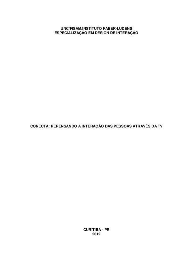 UNC/FISAM/INSTITUTO FABER-LUDENS ESPECIALIZAÇÃO EM DESIGN DE INTERAÇÃO  CONECTA: REPENSANDO A INTERAÇÃO DAS PESSOAS ATRAVÉ...