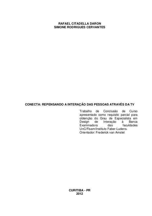 RAFAEL CITADELLA DARON SIMONE RODRIGUES CERVANTES  CONECTA: REPENSANDO A INTERAÇÃO DAS PESSOAS ATRAVÉS DA TV Trabalho de C...