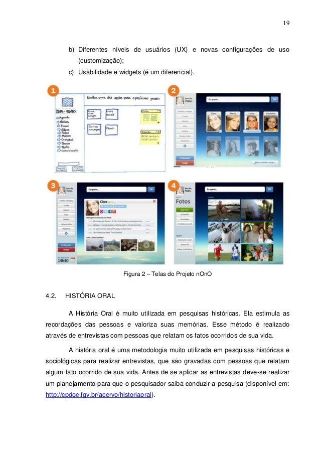 19  b) Diferentes níveis de usuários (UX) e novas configurações de uso (customização); c) Usabilidade e widgets (é um dife...