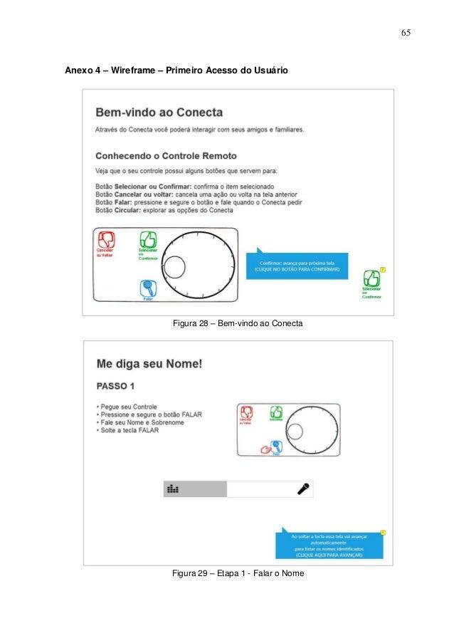 65  Anexo 4 – Wireframe – Primeiro Acesso do Usuário  Figura 28 – Bem-vindo ao Conecta  Figura 29 – Etapa 1 - Falar o Nome