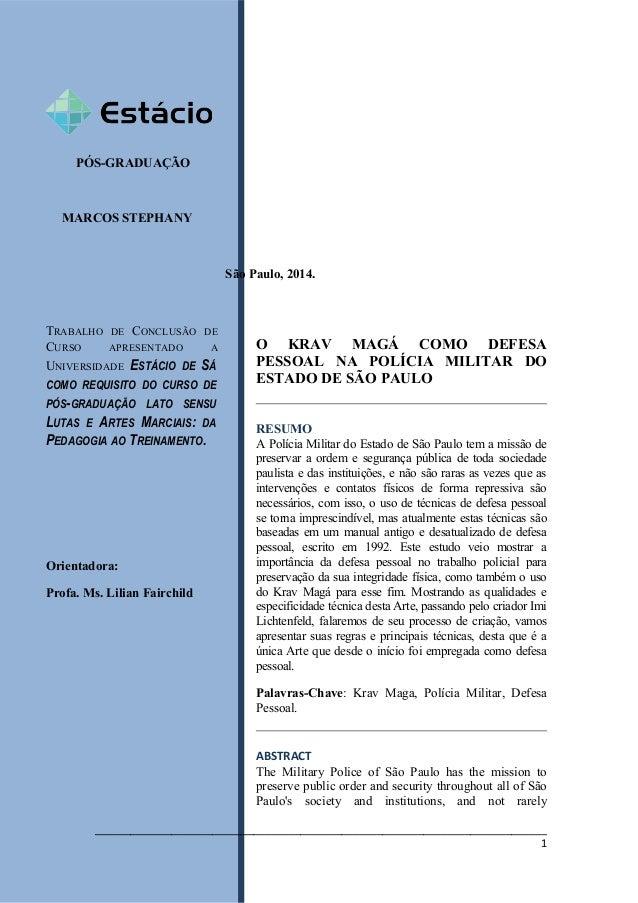 PÓS-GRADUAÇÃO MARCOS STEPHANY TRABALHO DE CONCLUSÃO DE CURSO APRESENTADO A UNIVERSIDADE ESTÁCIO DE SÁ COMO REQUISITO DO CU...