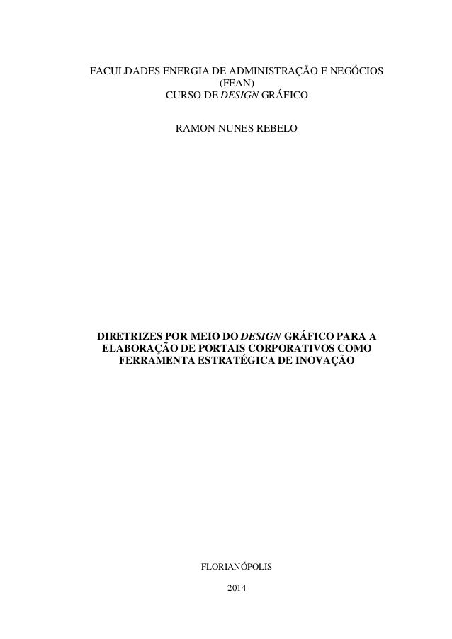 FACULDADES ENERGIA DE ADMINISTRAÇÃO E NEGÓCIOS (FEAN) CURSO DE DESIGN GRÁFICO RAMON NUNES REBELO DIRETRIZES POR MEIO DO DE...