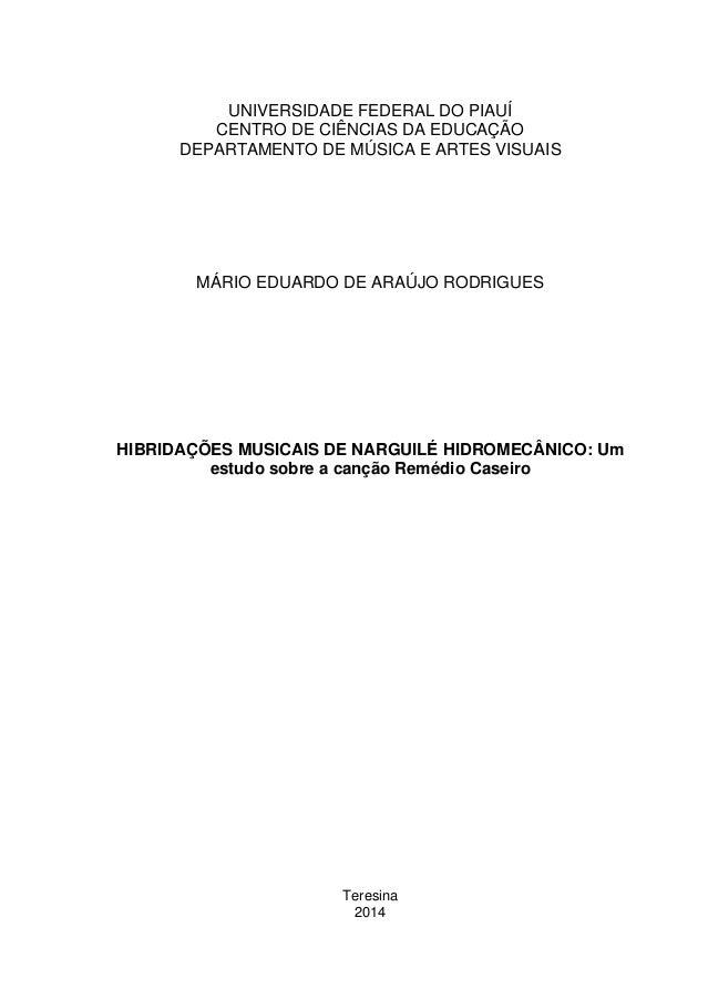 UNIVERSIDADE FEDERAL DO PIAUÍ CENTRO DE CIÊNCIAS DA EDUCAÇÃO DEPARTAMENTO DE MÚSICA E ARTES VISUAIS MÁRIO EDUARDO DE ARAÚJ...
