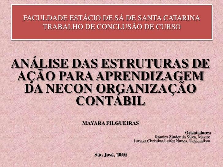 FACULDADE ESTÁCIO DE SÁ DE SANTA CATARINA     TRABALHO DE CONCLUSÃO DE CURSOANÁLISE DAS ESTRUTURAS DE AÇÃO PARA APRENDIZAG...