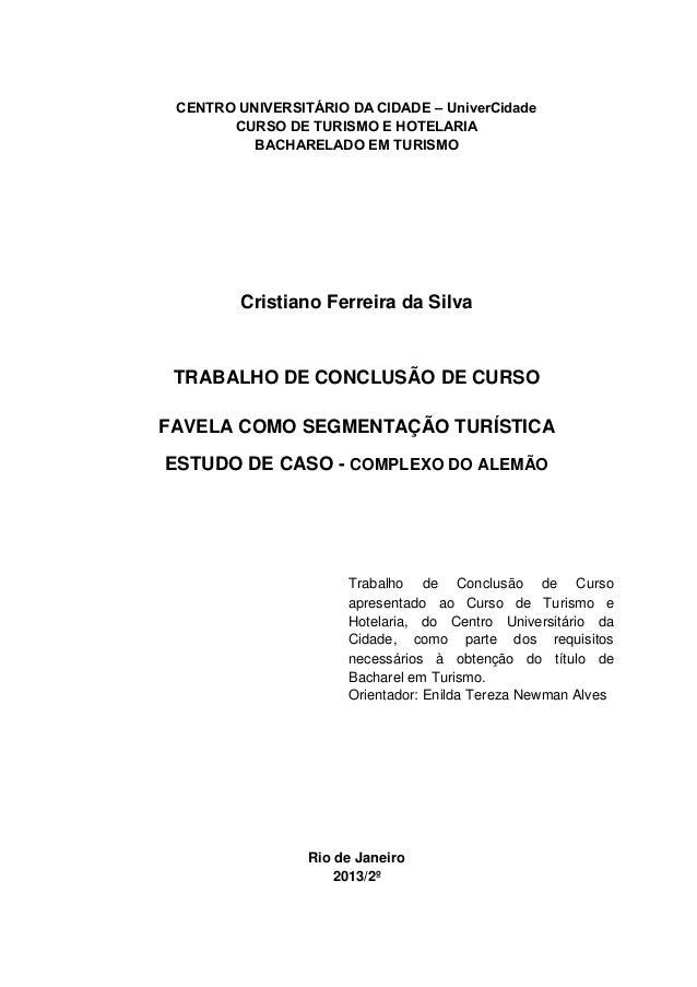 CENTRO UNIVERSITÁRIO DA CIDADE – UniverCidade CURSO DE TURISMO E HOTELARIA BACHARELADO EM TURISMO Cristiano Ferreira da Si...