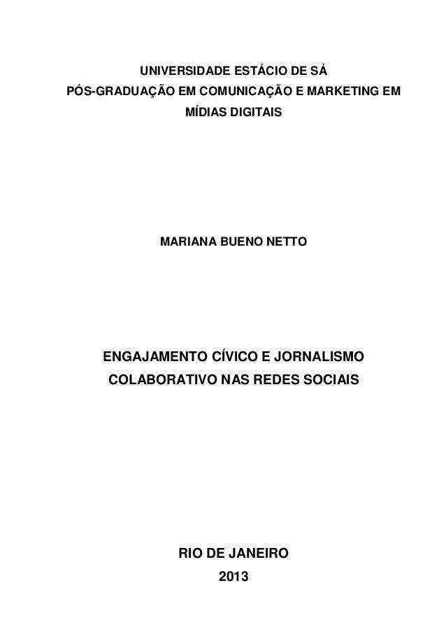 UNIVERSIDADE ESTÁCIO DE SÁ PÓS-GRADUAÇÃO EM COMUNICAÇÃO E MARKETING EM MÍDIAS DIGITAIS  MARIANA BUENO NETTO  ENGAJAMENTO C...