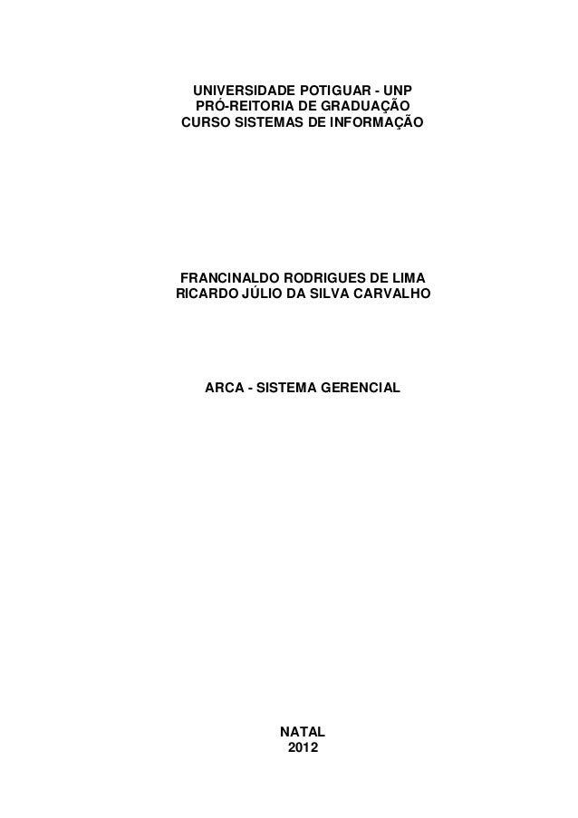 UNIVERSIDADE POTIGUAR - UNP PRÓ-REITORIA DE GRADUAÇÃO CURSO SISTEMAS DE INFORMAÇÃO FRANCINALDO RODRIGUES DE LIMA RICARDO J...