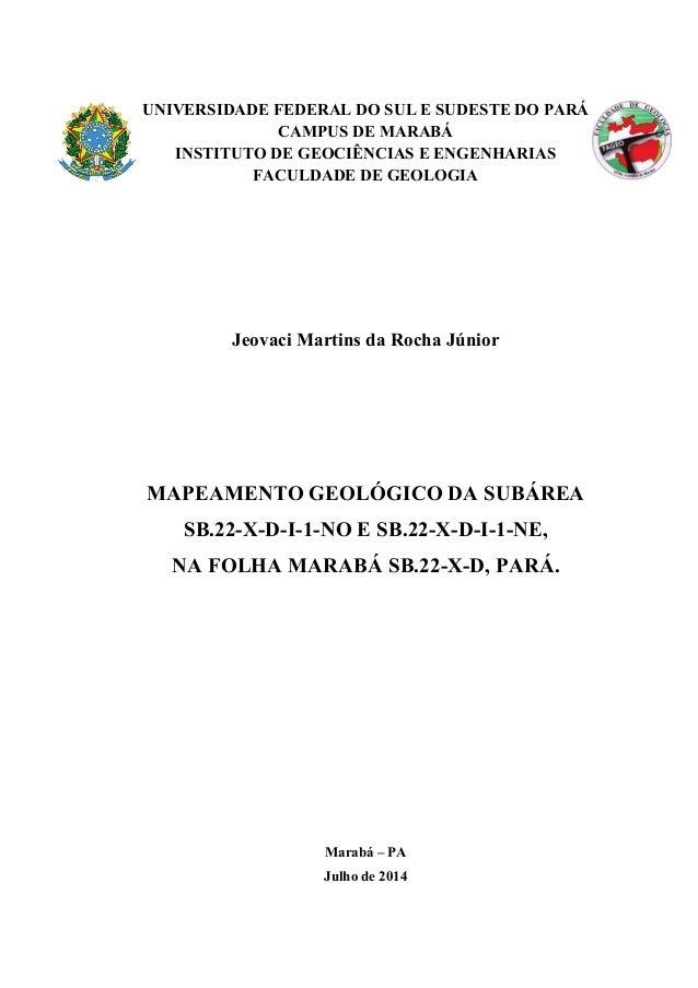 UNIVERSIDADE FEDERAL DO SUL E SUDESTE DO PARÁ CAMPUS DE MARABÁ INSTITUTO DE GEOCIÊNCIAS E ENGENHARIAS FACULDADE DE GEOLOGI...